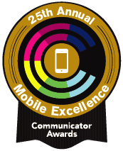 25th Annual Communicator Awards Mobile Excellence