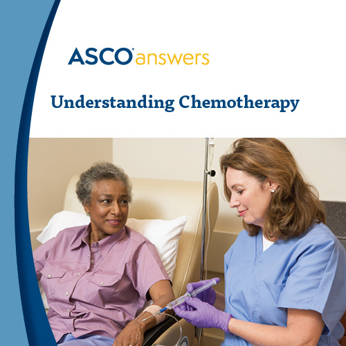 ASCO answers; Understanding Chemotherapy