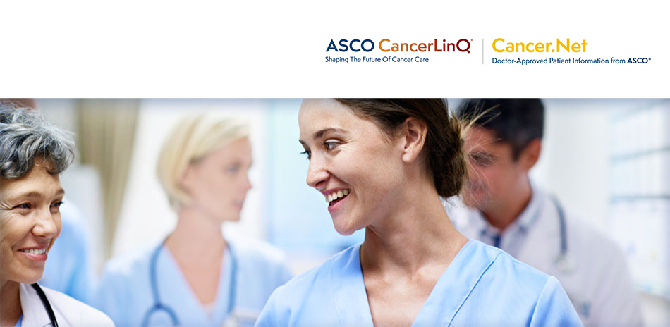 ASCO CancerLinQ: Shaping The Future Of Cancer Care and Cancer.Net: Doctor-Approved Patient Information from ASCO