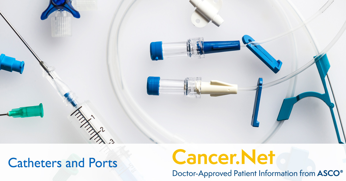 Catheters And Ports In Cancer Treatment Cancer Net
