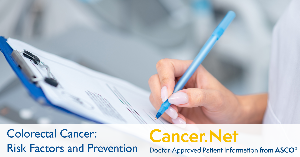 Colorectal Cancer Risk Factors And Prevention Cancer Net