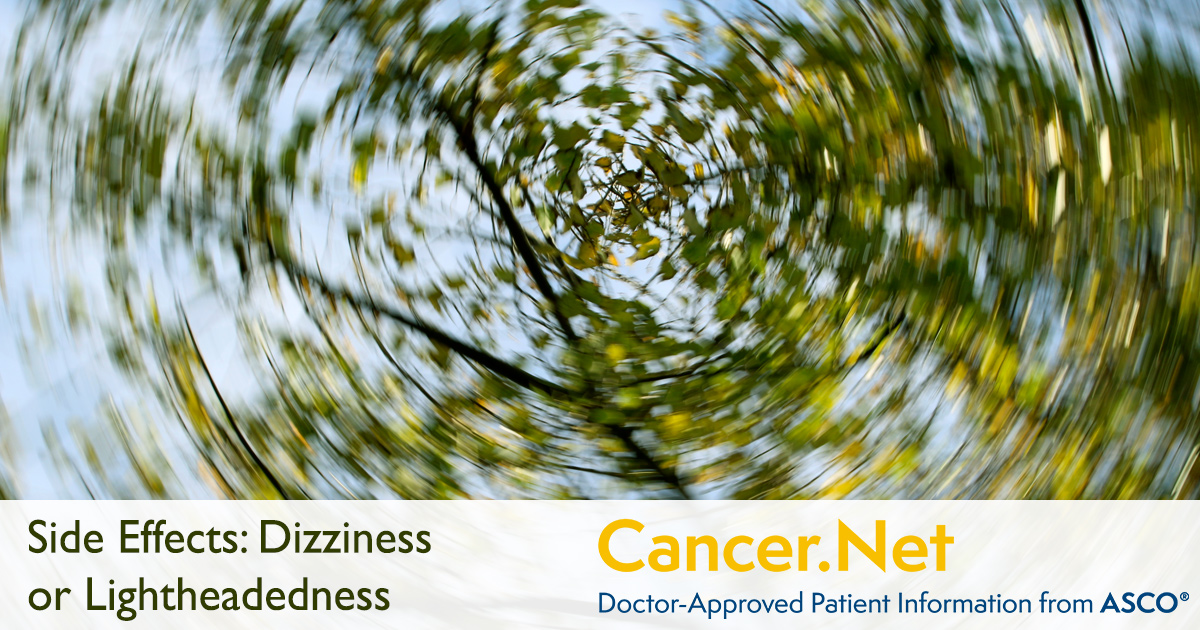 Dizziness or Lightheadedness | Cancer Net