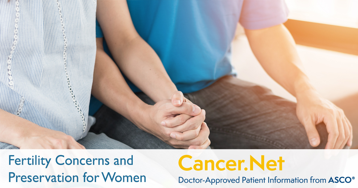 Fertility Concerns And Preservation For Women Cancer Net