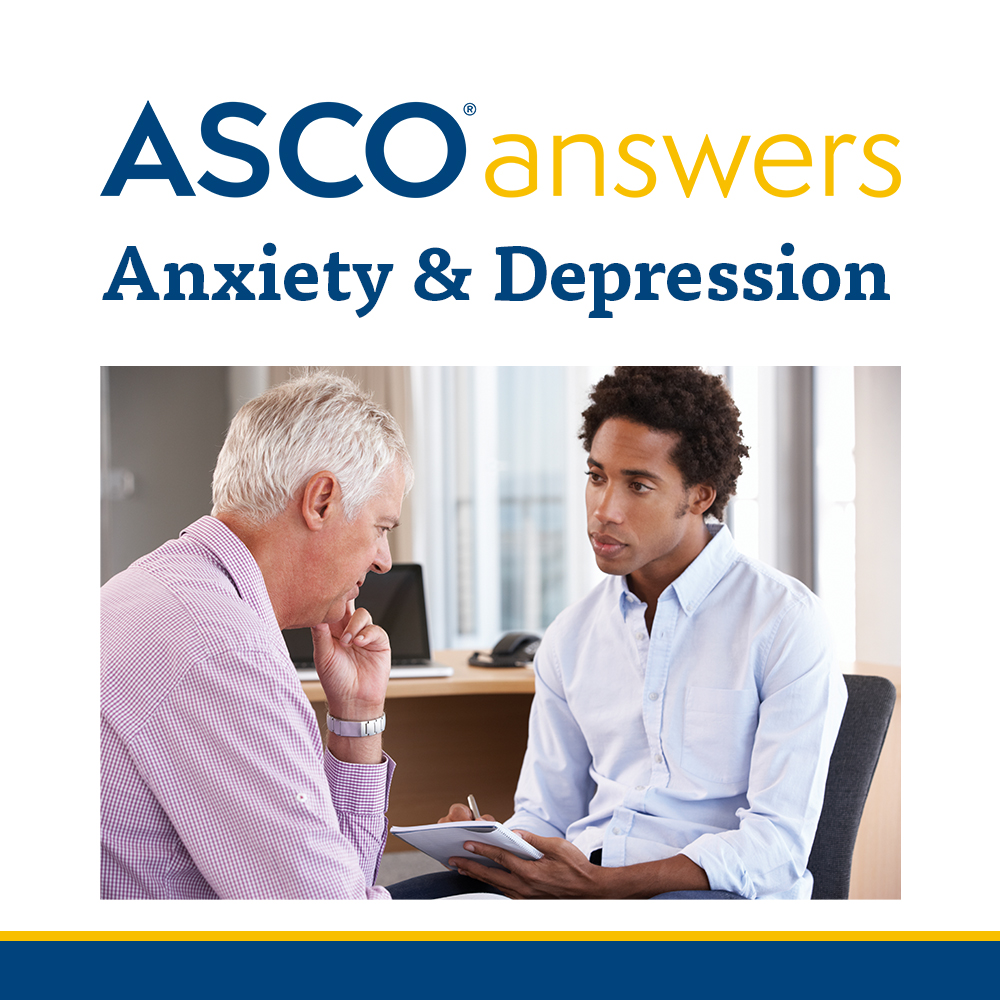 ASCO answers; Anxiety and Depression