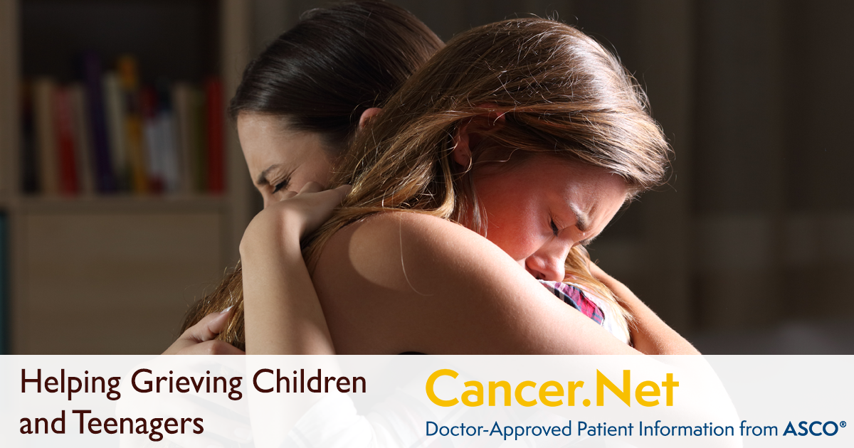 Helping Grieving Children and Teenagers | Cancer Net