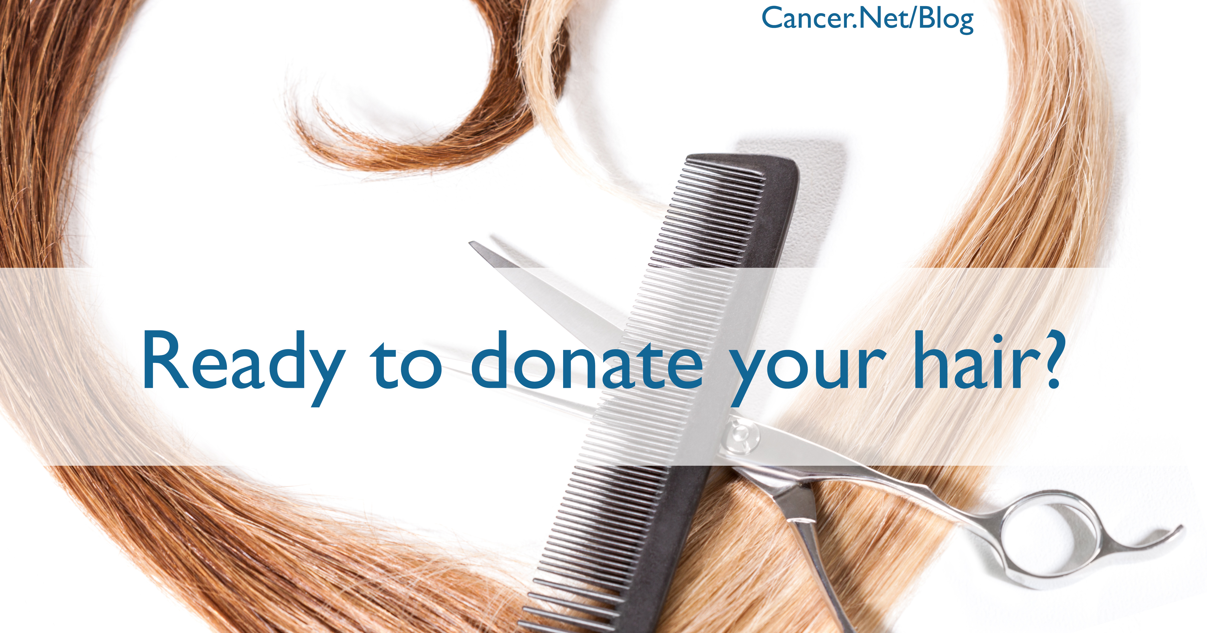 How to Donate Your Hair in 12 Simple Steps  Cancer.Net