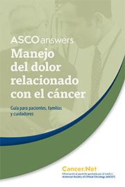A S C O Answers: Manejo del dolor relacionado con el cáncer