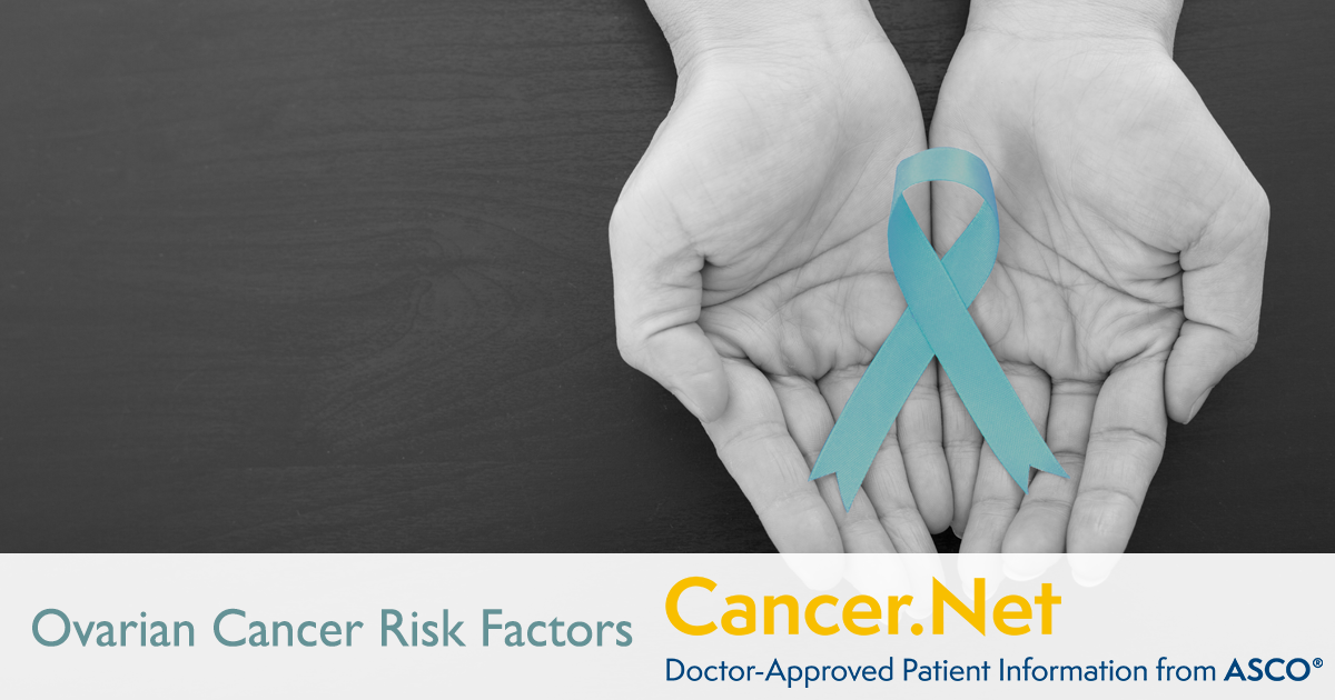 Ovarian Fallopian Tube And Peritoneal Cancer Risk Factors And Prevention Cancer Net