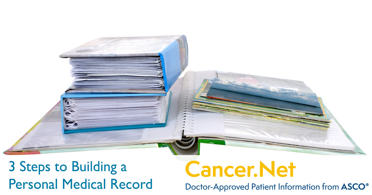 3 Steps to Building a Personal Medical Record | Cancer Net
