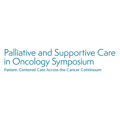 Palliative and Supportive Care in Oncology Symposium: Patient-Centered Care Across the Cancer Continuum