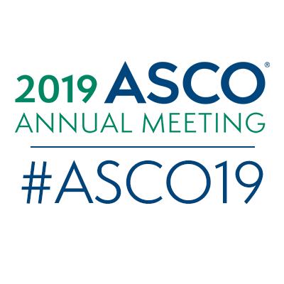 2019 ASCO ® Annual Meeting; #ASCO19