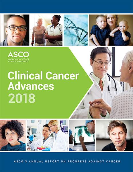 American Society of Clinical Oncology; Clinical Cancer Advances 2018: ASCO's Annual Report on Progress Against Cancer