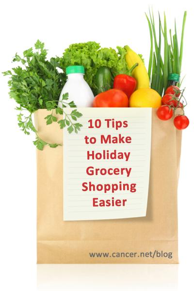 10 tips to make holiday grocery shopping easier www.cancer.net/blog