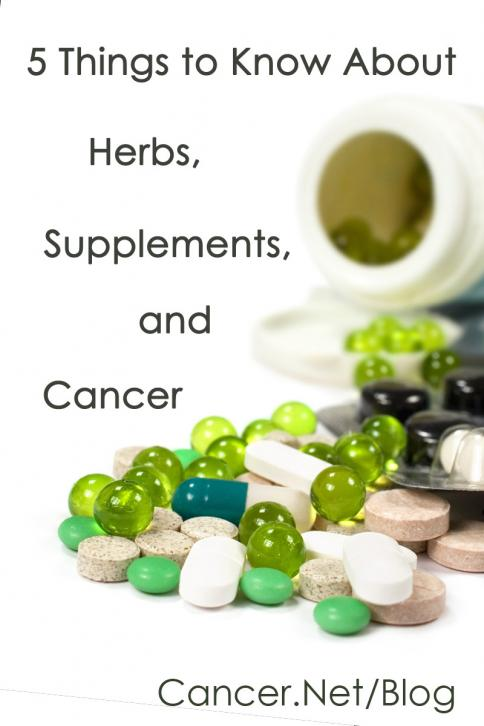 5 things to know about herbs, supplements, and cancer Cancer.Net/Blog
