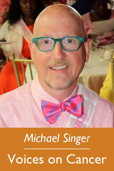 Michael Singer; Voices on Cancer
