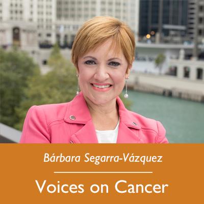 Bárbara Segarra-Vázquez; Voices on Cancer