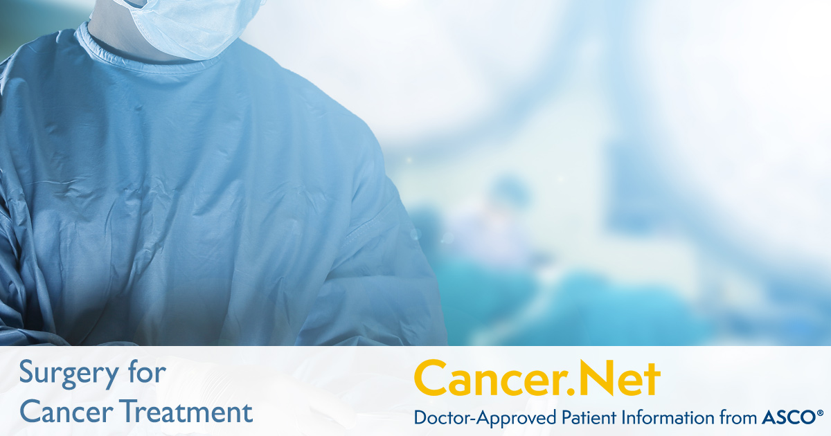 What is Cancer Surgery? | Cancer.Net