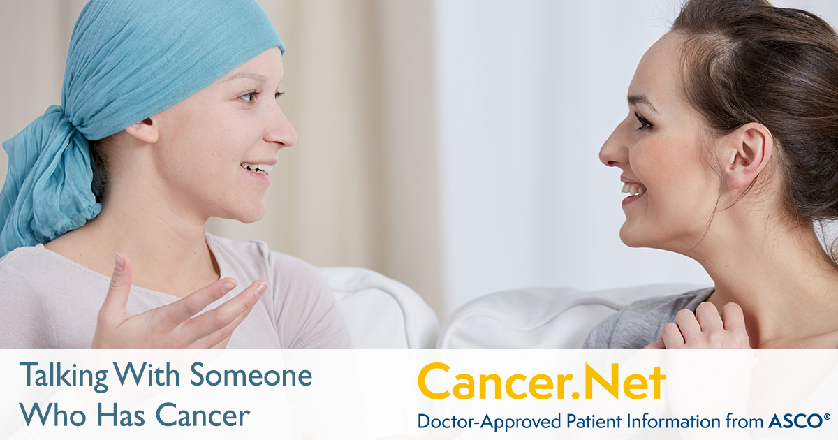 Talking With Someone Who Has Cancer | Cancer.Net
