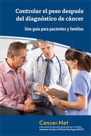 Controlar el peso después del diagnóstico de cáncer: Una guía para pacientes y familias; Cancer.Net