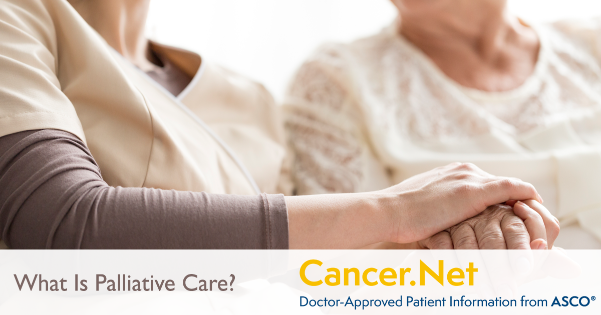 What is Palliative Care? | Cancer Net