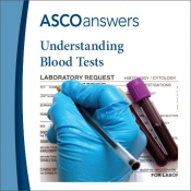 ASCO answers; Understanding Blood Tests