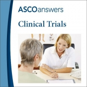 ASCO answers; Clinical Trials