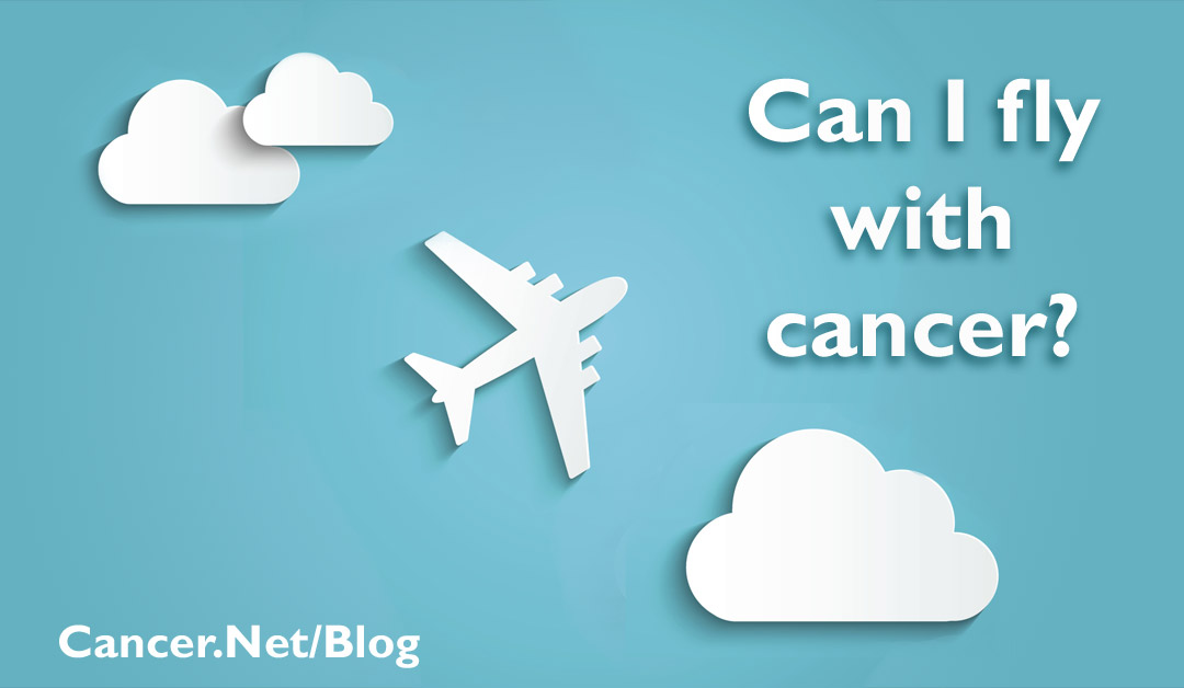 Getting Medical Clearance To Fly Cancer