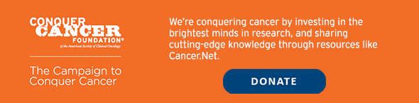 Conquer Cancer Foundation ® of the American Society of Clinical Oncology; The Campaign to Conquer Cancer; We're conquering cancer by investing in the brightest minds in research, and sharing cutting-edge knowledge through resources like Cancer.Net. Donate.