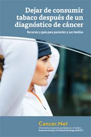 Dejar de consumir tabaco después de un diagnóstico de cáncer: Recursos y guía para los pacientes y las familias; Cancer.Net